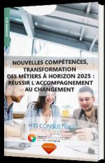 Nouvelle compétences, transformation des métiers à horizon 2025 : réussir l'accompagnement au changement