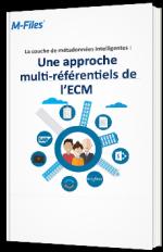 La couche de métadonnées intelligentes : Une approche multi-référentiels de l'ECM