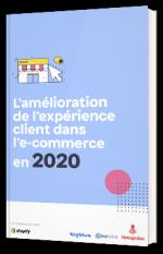 L'amélioration de l'expérience client dans l'e-commerce en 2020