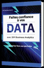 Faites confiance à vos data avec IBM Business Analytics