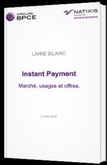 Instant Payment : marché, usages et offres