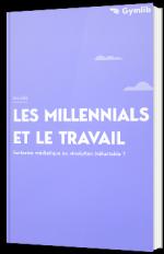 Les Millennials et le travail : Fantasme médiatique ou révolution inéluctable ?