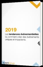 2019 - Les tendances événementielles ou comment créer des événements uniques et impactants