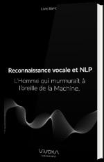 Reconnaissance vocale et NLP - L'Homme qui murmurait à l'oreille de la Machine