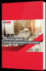 Logistique urbaine - Acteurs, challenges et solutions