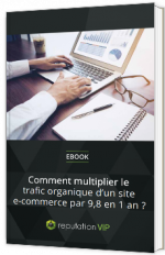 Comment multiplier le trafic organique d'un site e-commerce 9,8 en 1 an ?