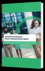 Architecture d'entreprise : Réussir sa transformation digitale