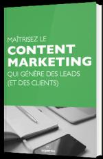Maîtrisez le content marketing qui génère des leads