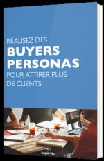Réalisez des buyers personas pour attirer plus de clients