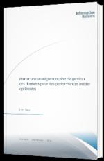 Mener une stratégie concrète de gestion des données pour des performances métier optimisées