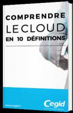Comprendre le Cloud en 10 définitions