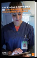 Les 10 enjeux à relever pour les Directeurs des Systèmes d'Informations de la santé