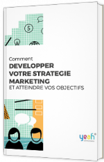 Comment développer votre stratégie marketing et atteindre vos objectifs