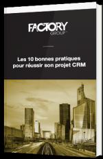 Les 10 bonnes pratiques pour réussir son projet CRM