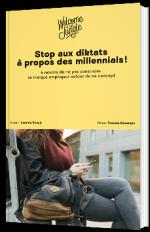 Stop aux diktats à propos des millennials!