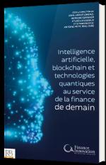 Intelligence artificielle, blockchain et technologies quantiques au service de la finance de demain