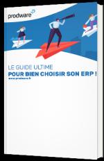 Le guide ultime pour bien choisir son ERP !