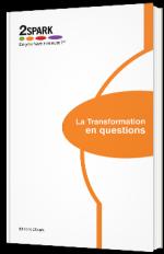 La transformation en questions