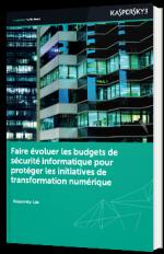 Faire évoluer les budgets de sécurité informatique pour protéger les initiatives de transformation numérique