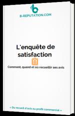 L'enquête de satisfaction : comment, quand et où recueillir ses avis