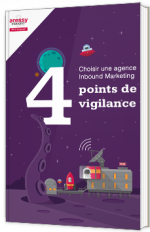 Choisir une agence Inbound Marketing - 4 points de vigilance