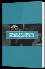 Marketing d'influence : les 8 tendances de 2019 pour réussir sa campagne