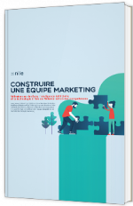 Construire une équipe marketing