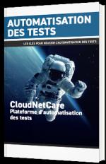Automatisation des tests : les clés de la réussite de l'automatisation des tests