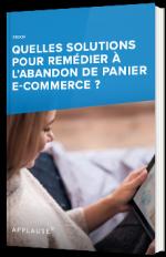 Quelles solutions pour remédier à l'abandon de panier e-commerce ?