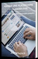 Animer une plateforme collaborative - le guide du Community Manager
