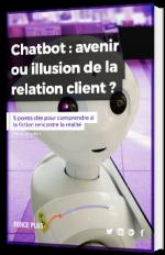 Chatbot : avenir ou illusion de la relation client ?
