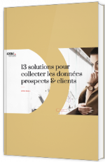 13 solutions pour collecter les données prospects et clients