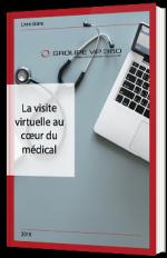La visite virtuelle au cœur du médical