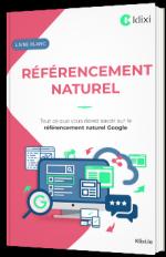 Tout ce que vous devez savoir sur le référencement naturel Google