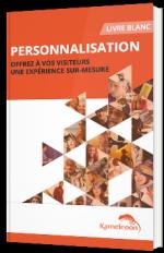 Personnalisation : Offrez à vos visiteurs une expérience sur-mesure