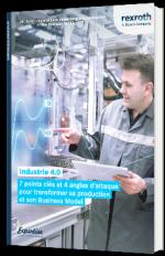 Industrie 4.0 - 7 points clés et 4 angles d'attaque  pour transformer sa production  et son Business Model
