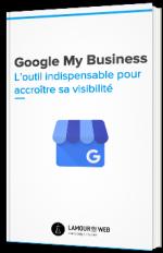 Google My Business - L'outil indispensable pour accroître sa visibilité