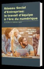 Réseau social d'entreprise : le travail d'équipe à l'ère du numérique
