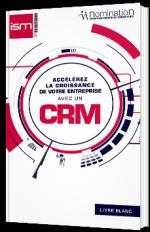 Accélérez la croissance de votre entreprise avec un CRM