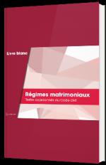 Régimes matrimoniaux - Textes coordonnés du Code civil
