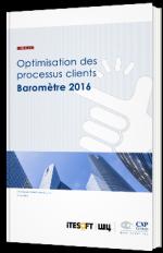 Optimisation des processus clients - Baromètre 2016