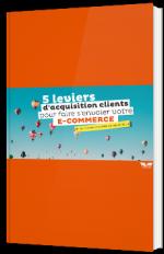 5 leviers d'acquisition clients pour faire s'envoler votre e-commerce (et qui changent un peu de l'adwords...)
