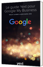 Le guide Yext pour Google My Business