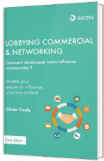 Lobbying commercial & networking - Comment développer votre influence commerciale ?