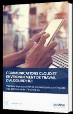 Communications Cloud et environnement de travail d'aujourd'hui