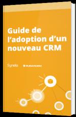 Guide de l'adoption d'un nouveau CRM