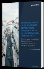Révolutionner la gestion des entreprises du retail avec la Location Intelligence