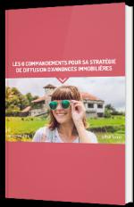 Les 6 commandements pour sa stratégie de diffusion d'annonces immobilières