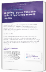 Speeding up your translation cycle: 5 tips to help make it happen