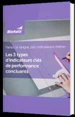 Les 3 types d'indicateurs clés de performance concluants